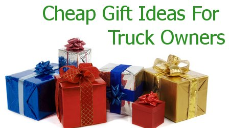 Cheap truck gifts